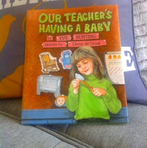 Hardcover: Our Teacher's Having a Baby/Eve Bunting
